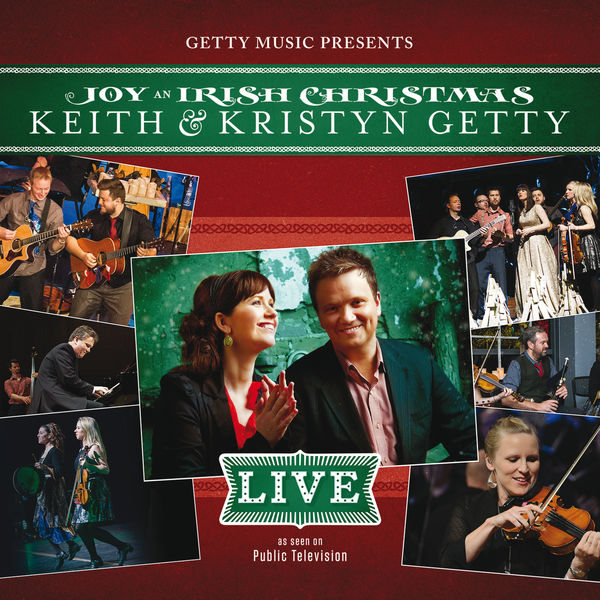 Keith & Kristyn Getty - Joy - An Irish Christmas LIVE