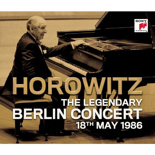 Vladimir Horowitz|The Legendary Berlin Concert (Live)