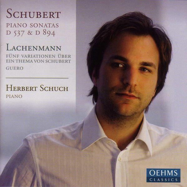 Herbert Schuch - Schubert : Sonates Nos. 4 and 18 / Lachenmann : 5 Variations sur un thème de Schubert, Guero