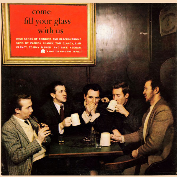 The Clancy Brothers - Come Fill Your Glass with Us