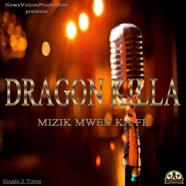 Dragon Killa - Mizik Mwen Ka Fé