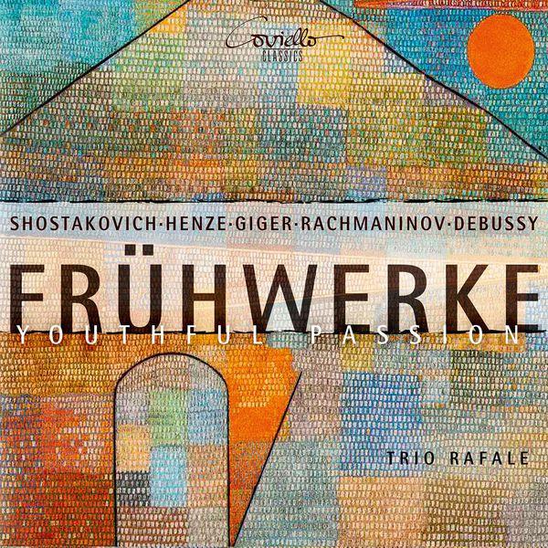 Trio Rafale - Frühwerke (Youthful Passion)