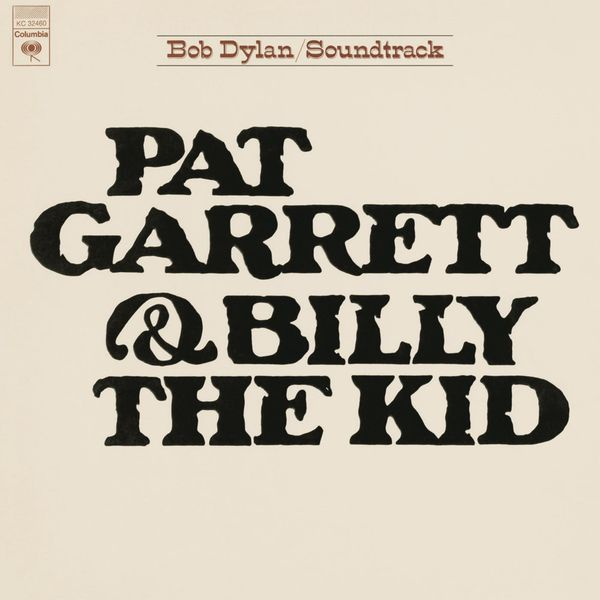 Bob Dylan - Pat Garrett & Billy The Kid ((Soundtrack From The Motion Picture) (Remastered))