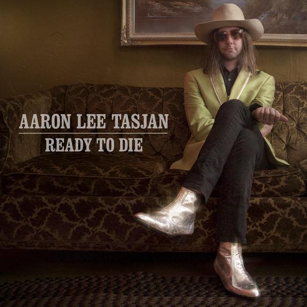 Aaron Lee Tasjan - Ready To Die