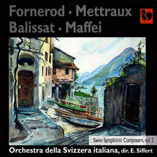Aloys Fornerod - Fornerod, Mettraux, Balissat & Maffei: Swiss Symphonic Composers, Vol. 2