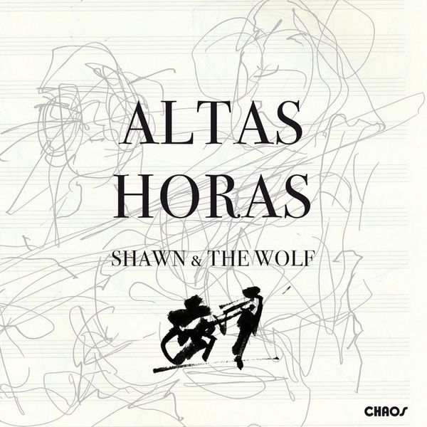 Shawn & the Wolf, Wolfgang Meyer & Shawn Grocott - Altas Horas