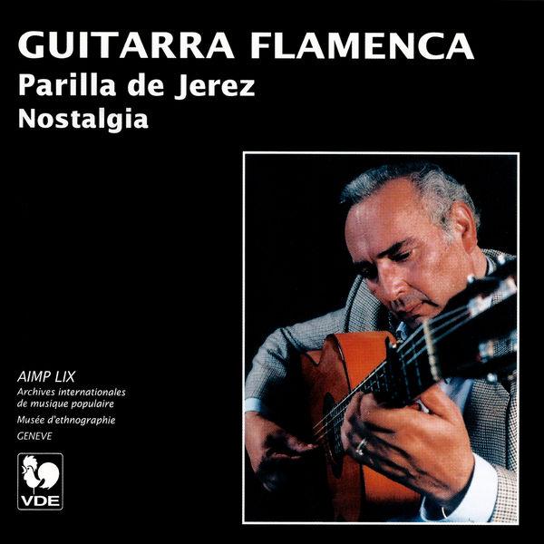 Parilla de Jerez - Guitarra Flamenca (Guitar Flamenco): Nostalgia