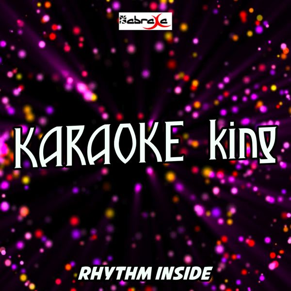 Karaoke King - Rhythm Inside (Karaoke Version) (Originally Performed by Calum Scott)