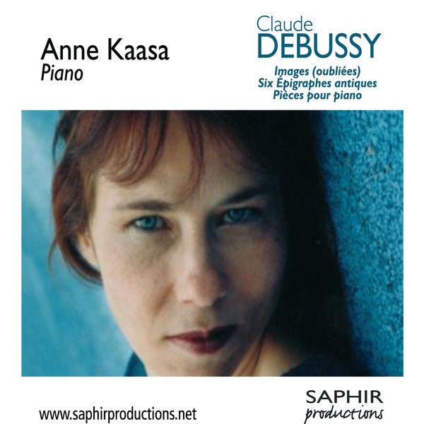 Claude Debussy - Debussy : Images (oubliées), Six Epigraphes antiques, Pièces pour piano