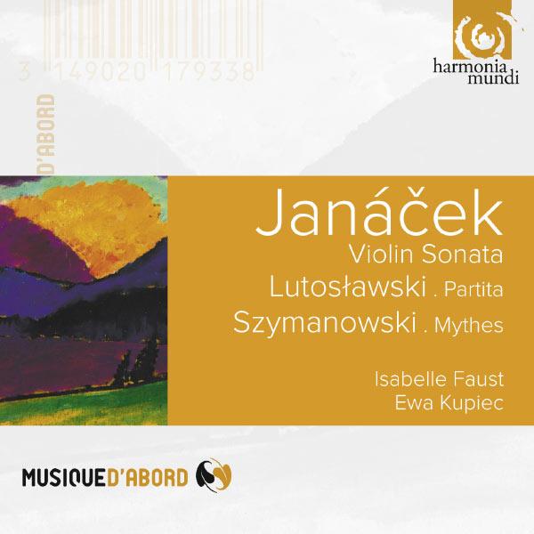 Isabelle Faust - Janacek, Lutoslawski & Szymanowski : Violin Sonata, Partita & Mythes