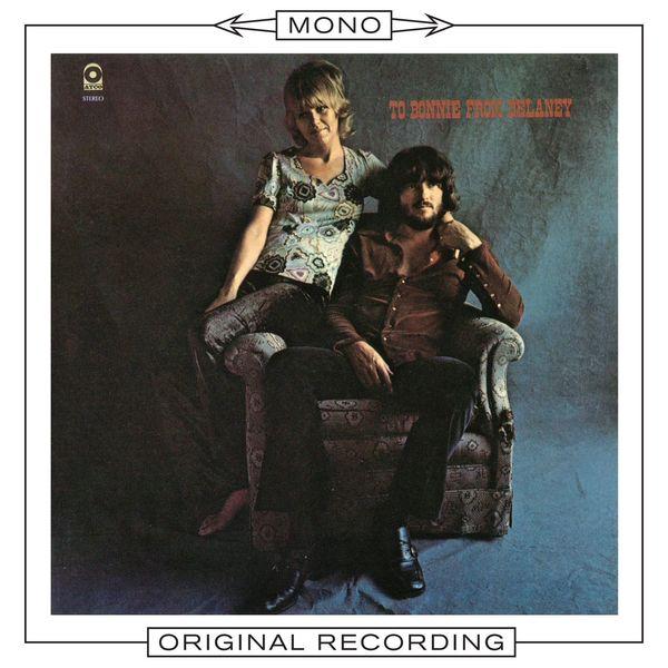 Delaney & Bonnie - To Bonnie From Delaney (Mono) (Édition Studio Masters)
