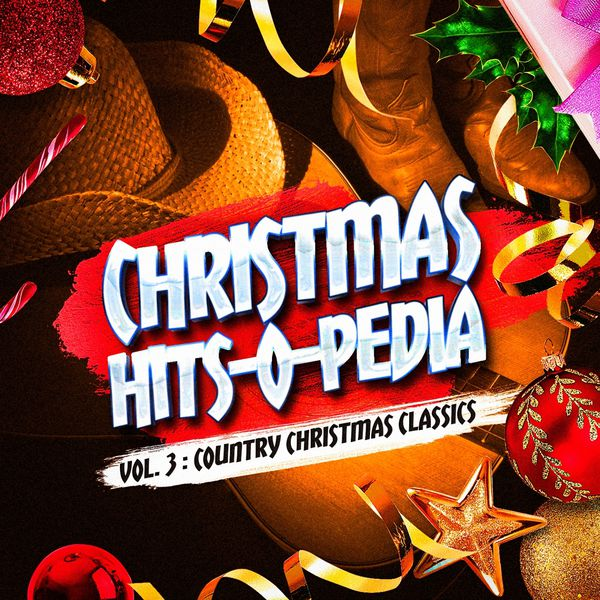 Album Christmas Hits O Pedia Vol 3 Country Christmas Classics Christmas Carols The Country Music Heroes Christmas Hits Christmas Songs Qobuz Download And Streaming In High Quality