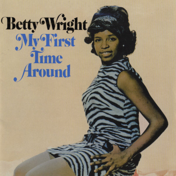 Betty Wright - My First Time Around (Edition Studio Masters)