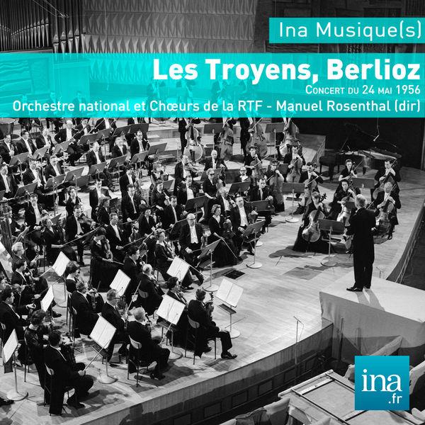 Manuel Rosenthal - Hector Berlioz : Les Troyens (24 mai 1956)
