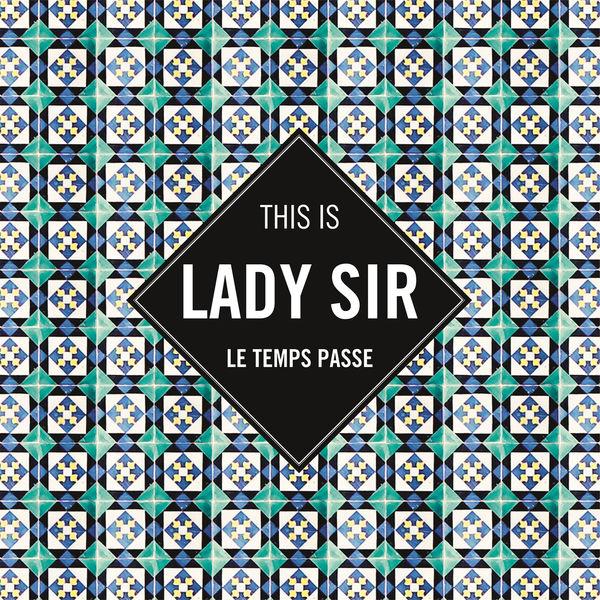 Lady Sir - Le temps passe