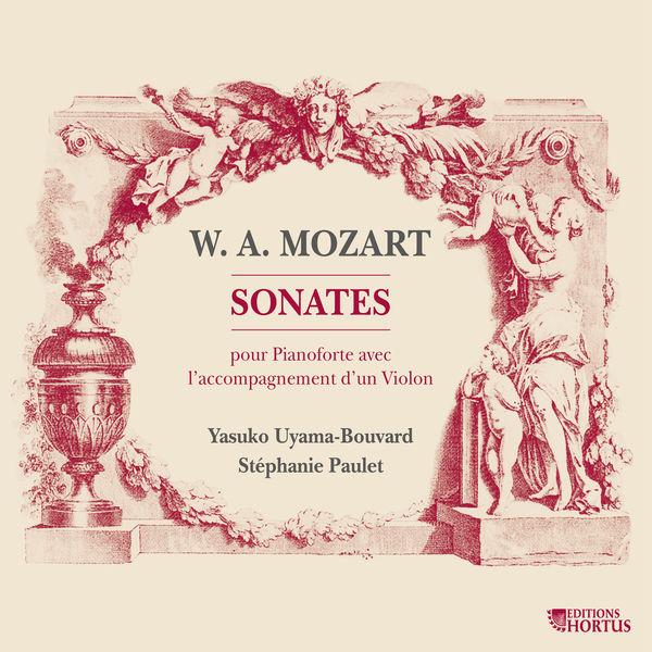 Stéphanie Paulet - Mozart: Sonates pour pianoforte avec l'accompagnement d'un violon