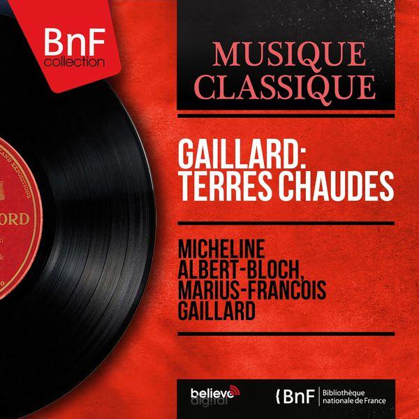 Micheline Albert-Bloch - Gaillard: Terres chaudes (Mono Version)