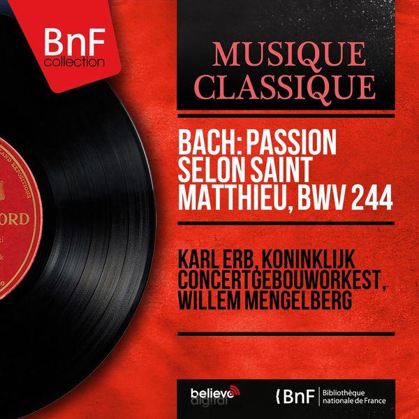 Karl Erb - Bach: Passion selon saint Matthieu, BWV 244 (Live Recording, Mono Version)
