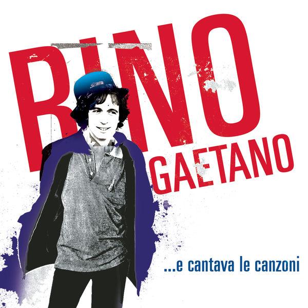 Rino Gaetano - ...e cantava le canzoni