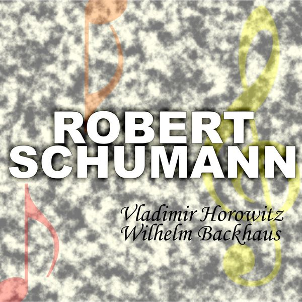 Vari - Robert Schumann: Greatest Pianists