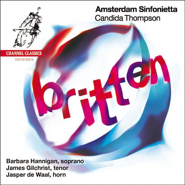 Barbara Hannigan - Britten : Les Illuminations, Serenade...
