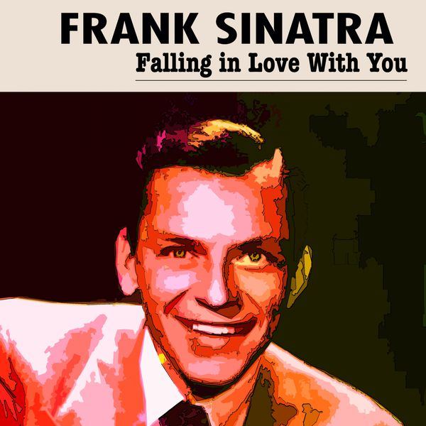 Frank Sinatra - Falling in Love With You
