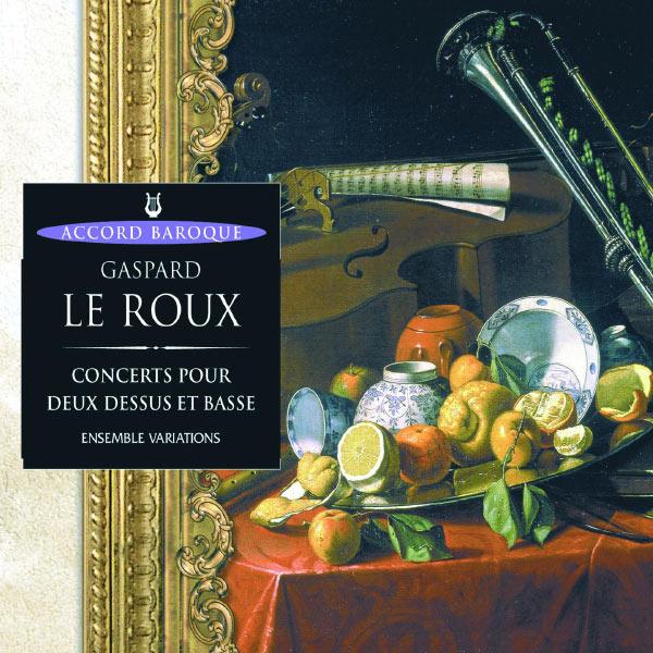 Ensemble Variations|Le Roux: Concerts pour deux dessus et basse