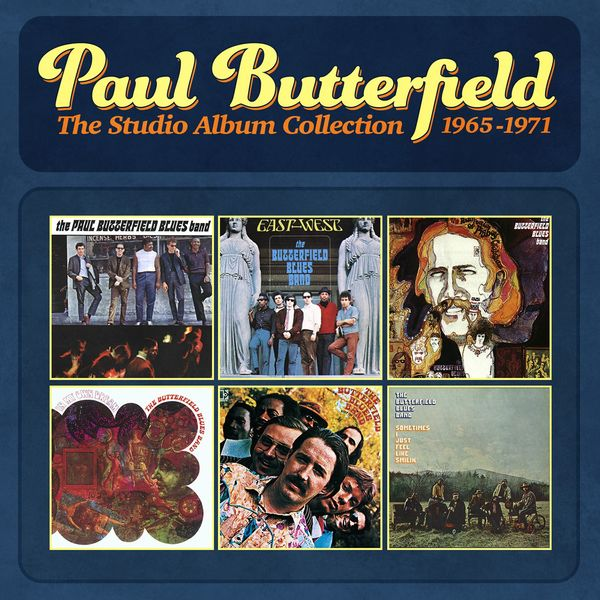 The Paul Butterfield Blues Band - The Studio Album Collection - 1965-1971