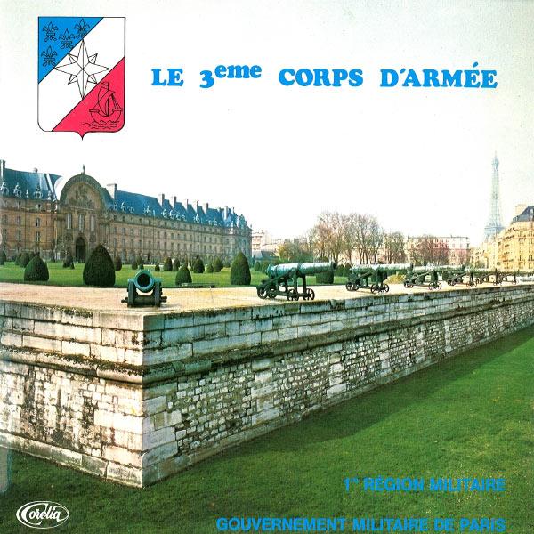 8ème Régiment De Transmissions - Le 3ème coprs d'amrée (1ère Région militaire - Gouvernement militaire de Paris)
