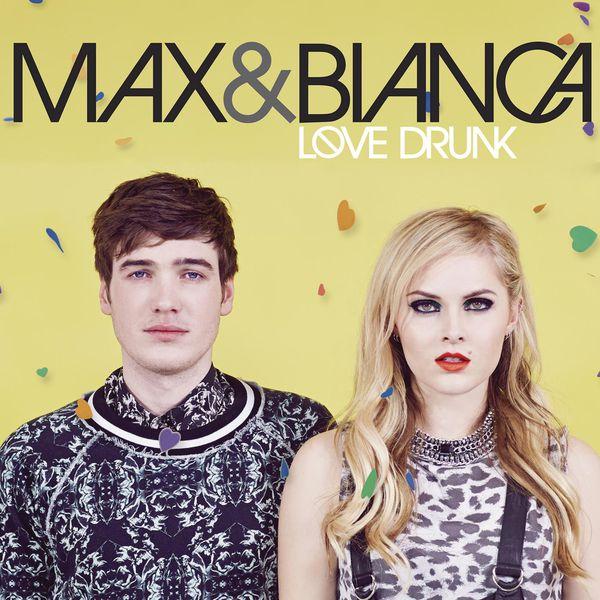 Max & Bianca - Love Drunk