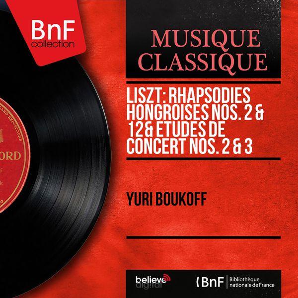 Yuri Boukoff - Liszt: Rhapsodies hongroises Nos. 2 & 12 & Études de concert Nos. 2 & 3 (Mono Version)