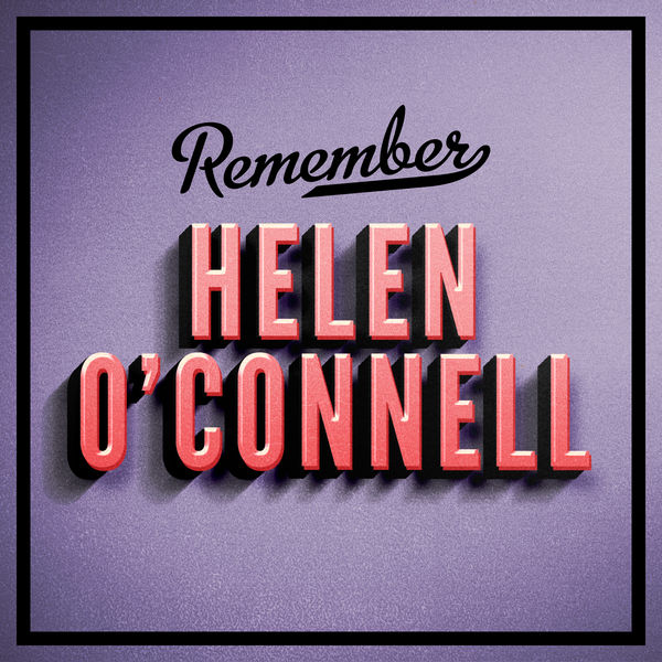 Helen O'Connell - Remember
