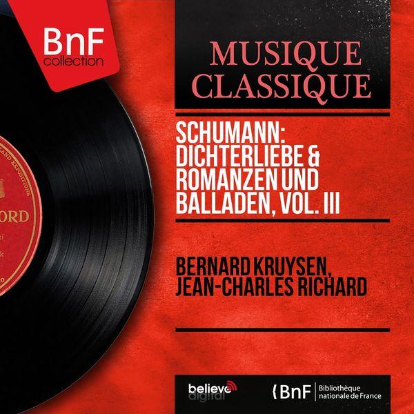 Bernard Kruysen, Jean-Charles Richard - Schumann: Dichterliebe & Romanzen und Balladen, Vol. III (Stereo Version)