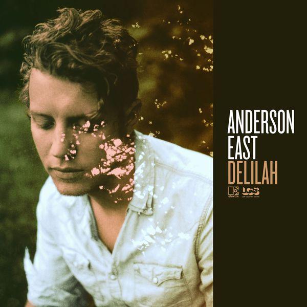 Anderson East - Delilah
