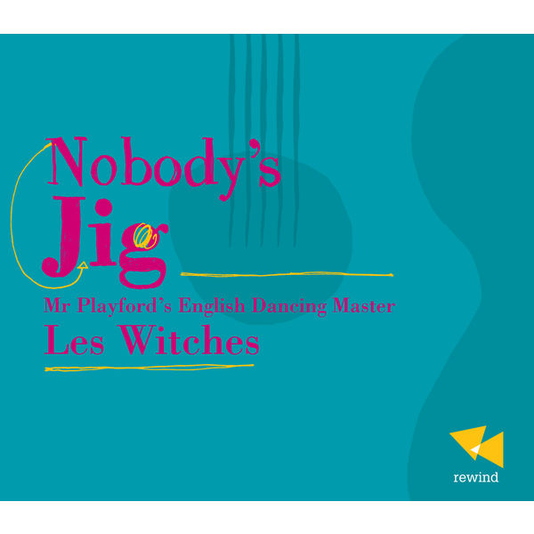 Les Witches - Nobody's Jig, Mr Playford's English Dancing Master
