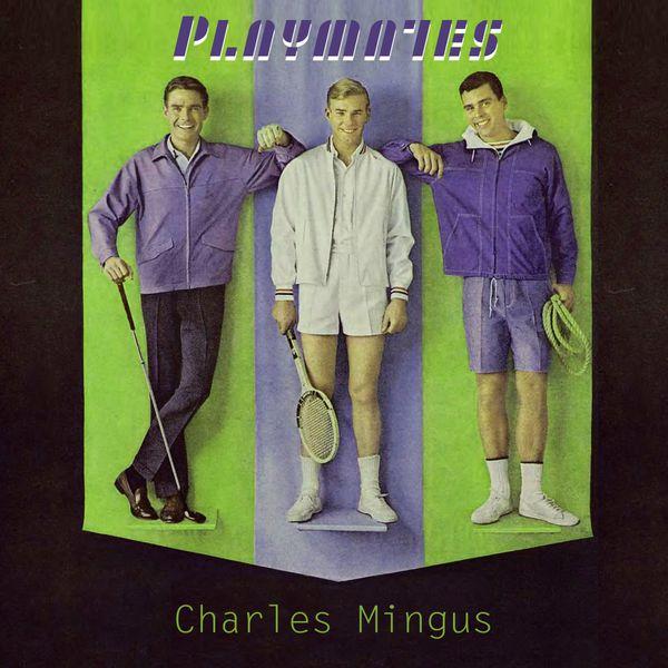 Charles Mingus - Playmates
