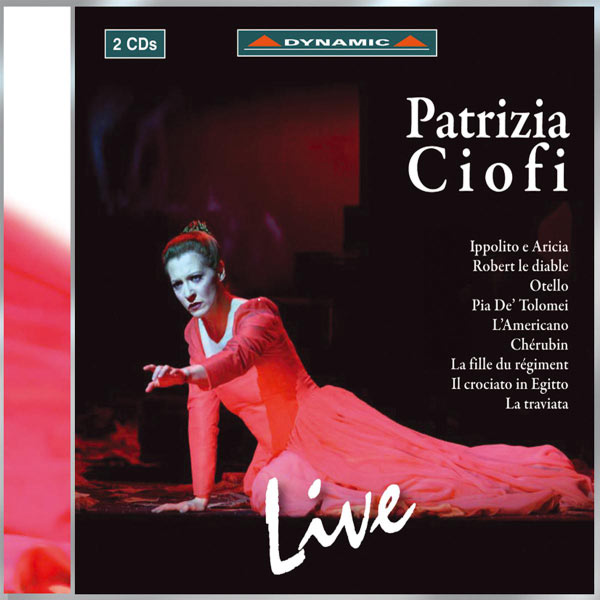 Patrizia Ciofi - Opera Arias (Soprano): Ciofi, Patrizia - Traetta, T. / Meyerbeer, G. / Rossini, G. / Donizetti, G. / Piccinni, N. / Massenet, J. / Verdi, G.