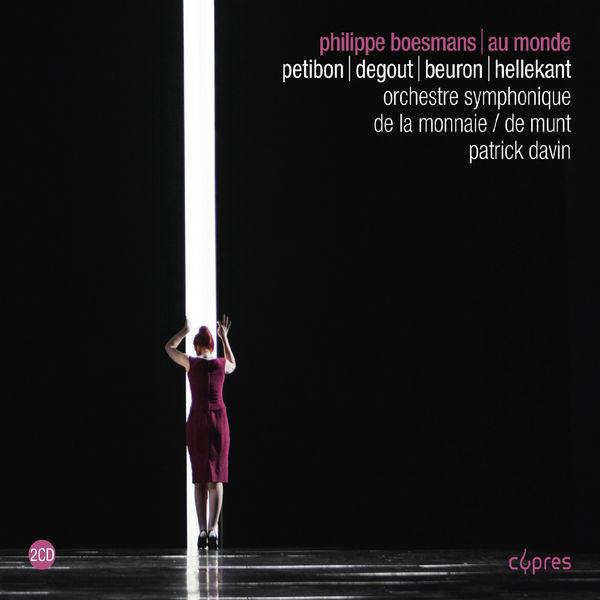 Patrick Davin - Philippe Boesmans : Au monde