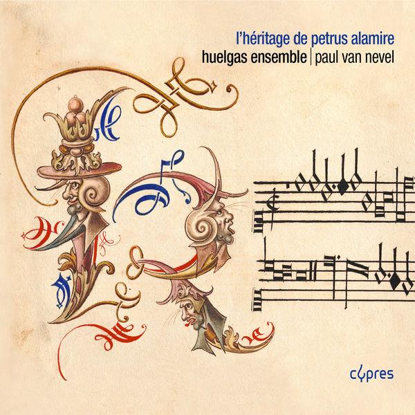 Huelgas Ensemble - L'héritage de Petrus Alamire