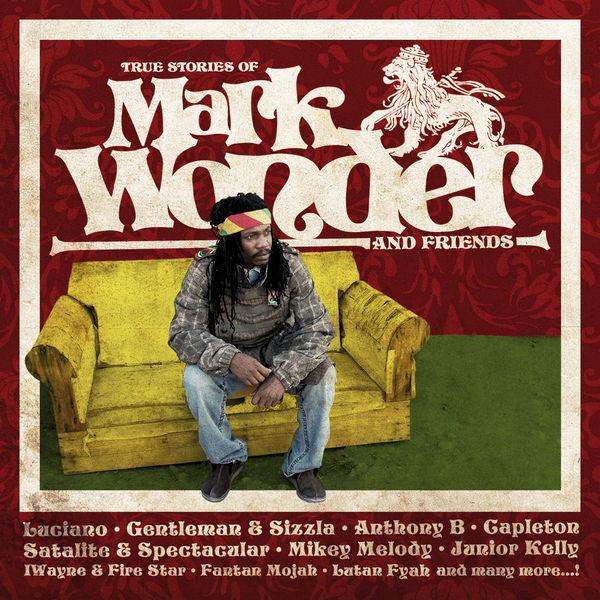 Mark Wonder - True Stories of Mark Wonder and Friends