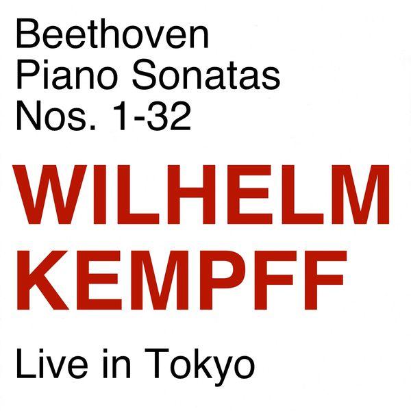 Wilhelm Kempff - Beethoven Piano Sonatas, Nos. 1 - 32 (Live in Tokyo 1961)