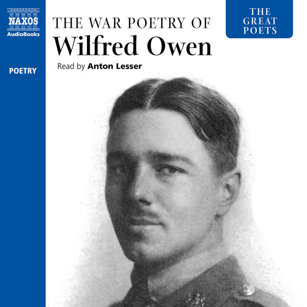 Anton Lesser - The Great Poets: The War Poetry of Wilfred Owen