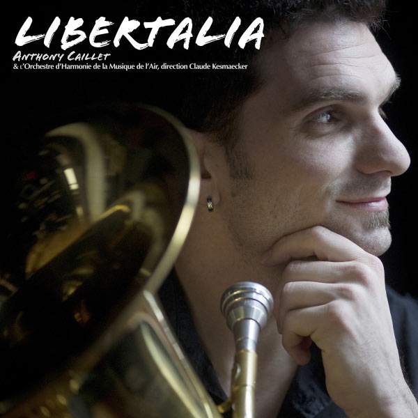 Anthony Caillet - Libertalia (French Contemporary Works for Euphonium)