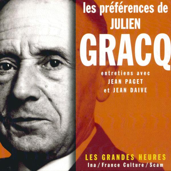 Julien Gracq - Les préférences de Julien Gracq - Les Grandes Heures