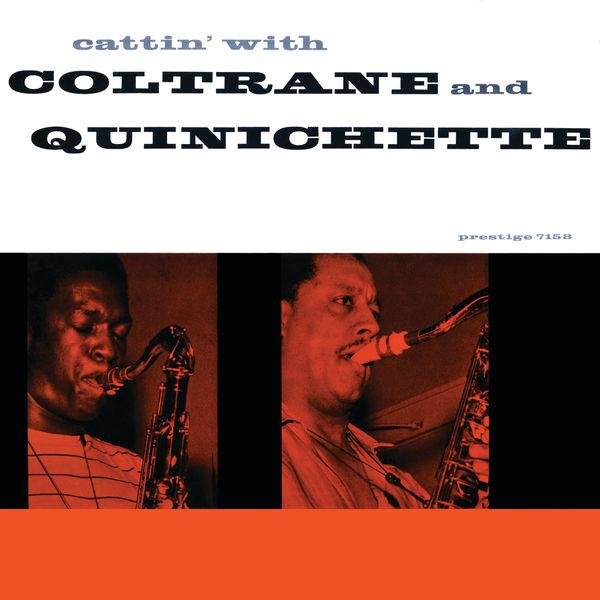 John Coltrane - Cattin' With Coltrane And Quinichette