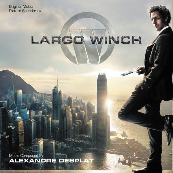 Alexandre Desplat - Largo Winch