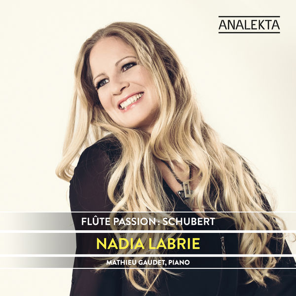 Nadia Labrie - Flute Passion: Schubert