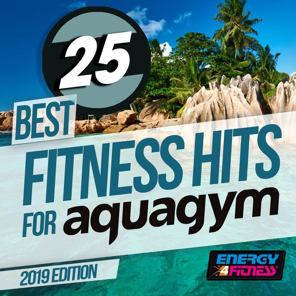 Various Artists - 25 Best Fitness Hits For Aqua Gym 2019 Edition