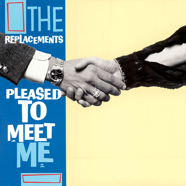 The Replacements - Pleased To Meet Me (Deluxe Edition)