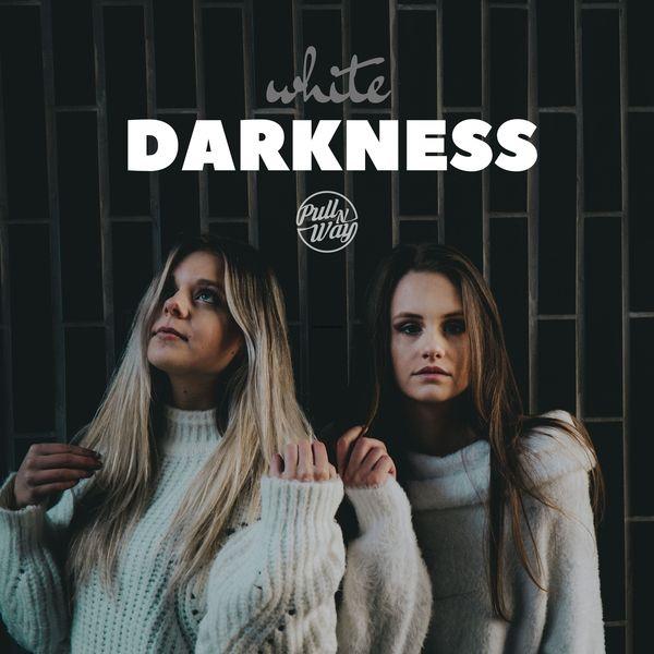 Pull n Way - White Darkness